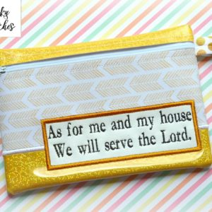 Me and My house will serve the loard zipper bag in the hoop embroidery file by spunky stitches