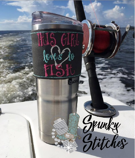 This girl loves to fish cup wrap in the hoop embroidery file by Spunky stitches